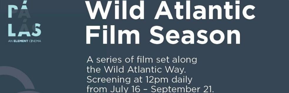 'Wild Atlantic Film Season' comes to the Pálás